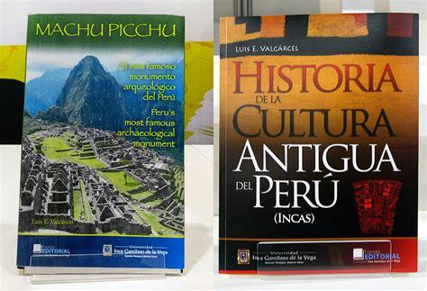 historia del peru libros recomendados fondo editorial present 243 nuevos libros sobre machu picchu e historia de la cultura antigua del