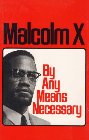 by any means necessary malcolm x by any means necessary quote www pixshark com