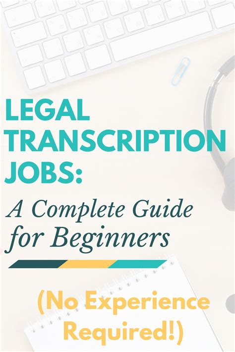 Legal Transcription Jobs: A No Experience Needed, Beginner