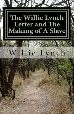 the willie lynch letter and the of a books the willie lynch letter and the of a book by