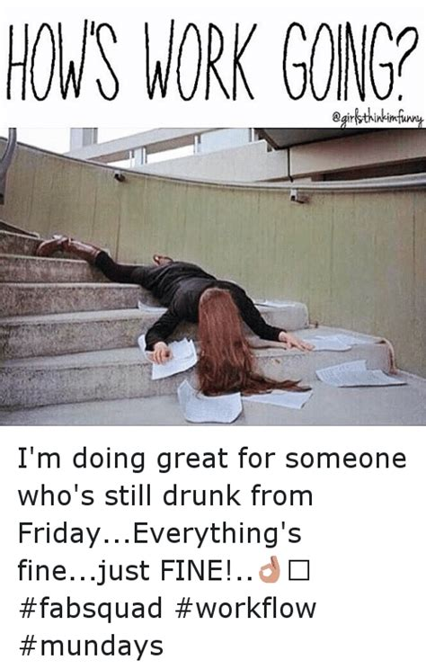 Drunk At Work Meme - work gong i m doing great for someone who s still drunk