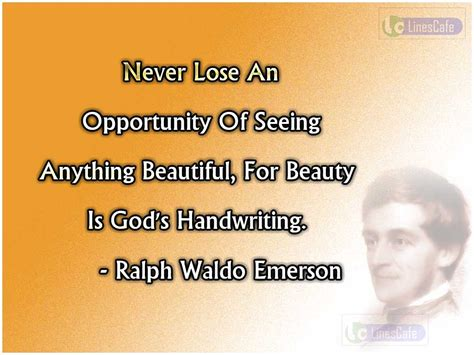 never lose an opportunity of seeing anything beautiful ralph waldo emerson s quotes about beauty linescafe com