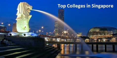 Top 10 Mba Colleges In Singapore by Top 10 Colleges In Singapore 2017 Tuition Fees