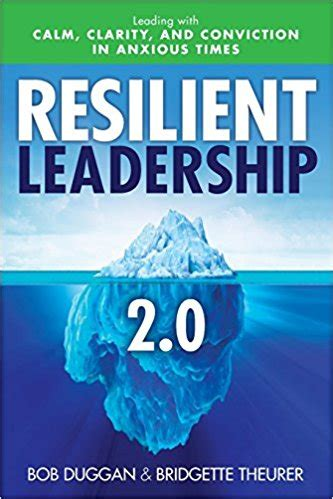 resilient leadership 2 0 leading with calm clarity and