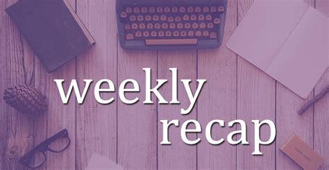 weekly recap weekly recap is this week yet paging serenity