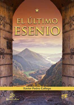 xavier pedro gallego libros pdf gratis quot el 218 ltimo esenio quot xavier pedro gallego esenios xavier la gracia de dios y 32 a 241 os