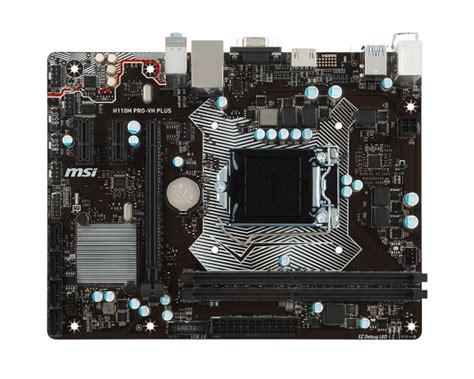 Motherboard Msi H110m Pro Vh Plus Socket 1151 H110m Pro Vh Plus Motherboard The World Leader In