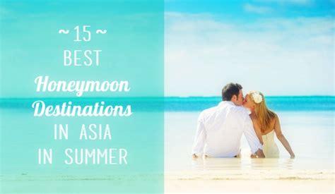 honeymoon destinations  asia  summer