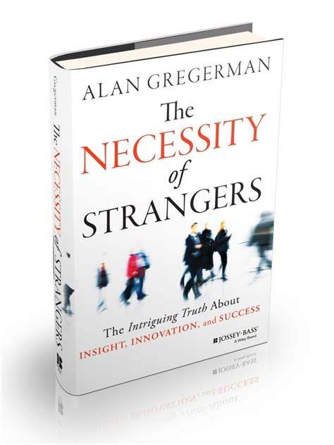 strangers how to date like a books the necessity of strangers alan gregerman