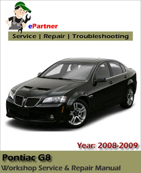 pontiac g8 service repair manual 2008 2009 automotive service repair manual
