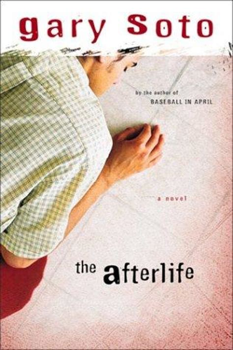 the afterlives a novel books the afterlife by gary soto