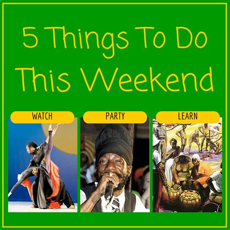 5 Things To Start Your Weekend With by 5 Things To Do This Weekend Oct 24 26 Digjamaica