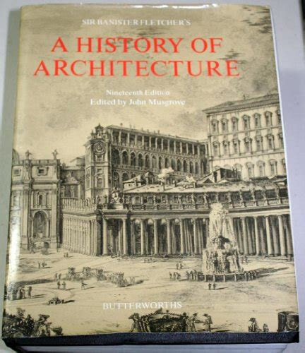 banister fletcher history of architecture sir banister fletcher s a history of architecture