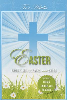 easter skits easter programs dramas and skits for adults by paul