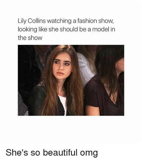 Lily Meme - lily collins watching a fashion show looking like she