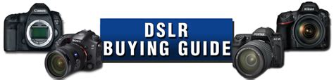 dslr buying guide buying guide slr cameras unique photo