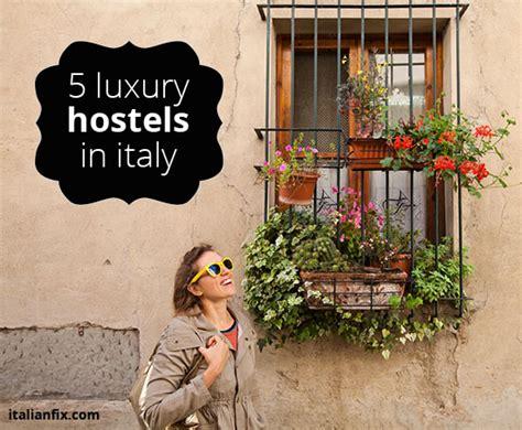 overpaying  luxury italian hostels grow