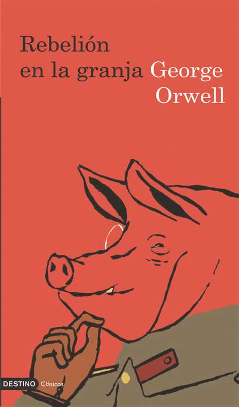 rebelin en la granja 1539571157 rebeli 243 n en la granja animal farm george orwell 1945 libros para volar