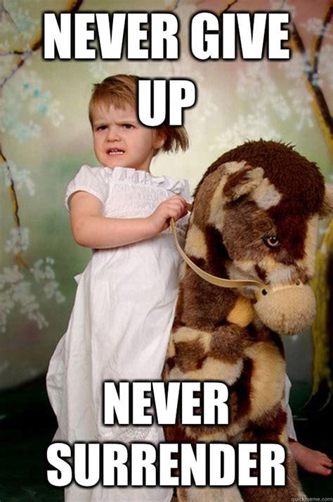 Never Meme - never give up never surrender meme www pixshark com
