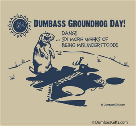 groundhog day ita dumbass 174 gifts home of the dumbass fishing t shirt
