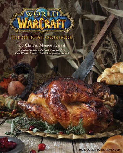 feed your horde with the official world of warcraft cookbook geek and sundry