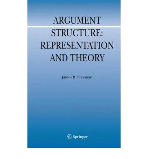 the structure of argument books argument structure representation and theory b