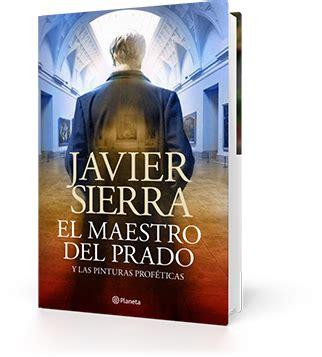 el maestro del prado 8408161822 libros el maestro del prado javier sierra