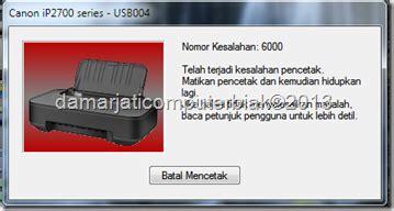 Tinta Printer Canon Ip2700 Error 6000 Pada Printer Canon Ip2700 Series