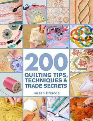 Quilting Techniques by 200 Quilting Tips Techniques Trade Secrets An