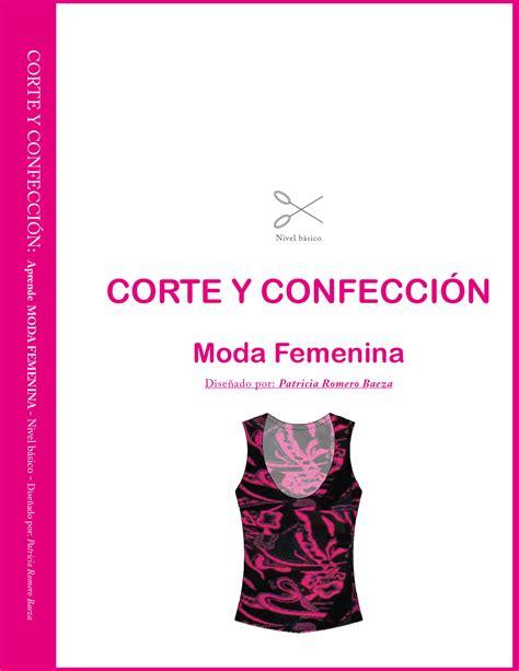 corte y confeccion gratis libro corte y confecci 243 n moda femenina pdf moldesypatrones