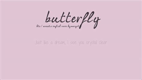 bts butterfly lyrics bts quot butterfly quot acoustic english cover by margot d r