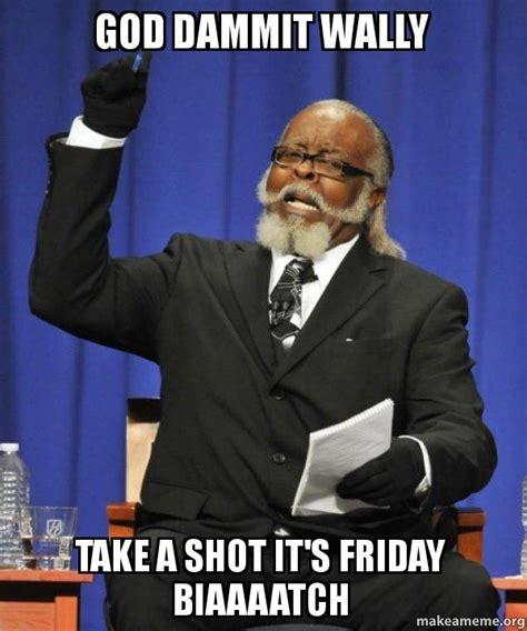 Friday Damn Meme - friday damn meme 28 images friday damn youtube friday