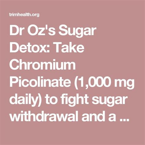 Withdrawal Detox Diet by Best 25 Chromium Picolinate Ideas On Tummy
