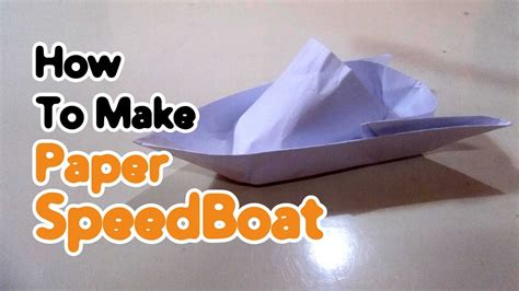 how to make a paper boat motor how to make paper speed boat step by step youtube