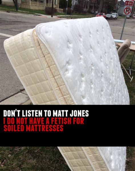 no i don t a soiled mattress