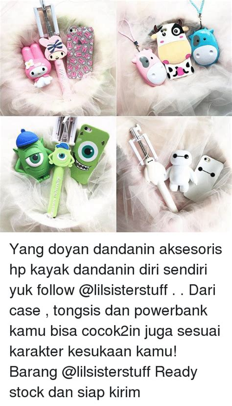 Tongsis Dan Powerbank c onsters jm ecos cos ecoooook yang doyan dandanin aksesoris hp kayak dandanin diri