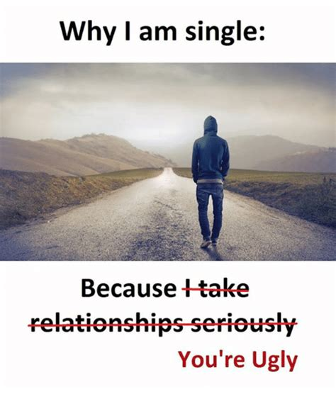 Why I Am Taking The Photos why am single because take relationships seriously you re