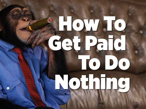 Do Nothing how to get paid to do nothing