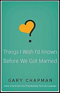 things i wish id 0802481833 things i wish i d known before we got married chapman gary