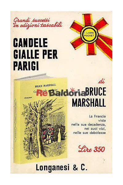 candele gialle candele gialle per parigi bruce marshall longanesi