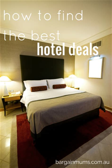 best deals on hotel how to find the best hotel deals bargain mums