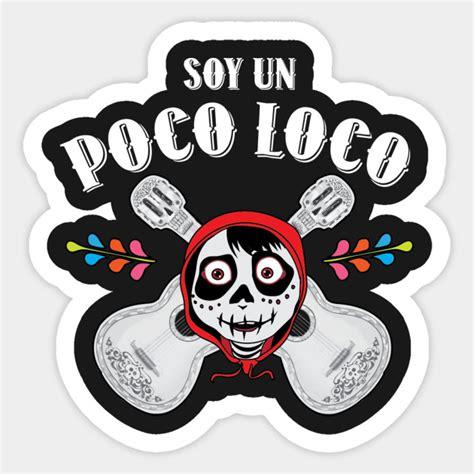 coco un poco loco mp3 poco loco coco sticker teepublic
