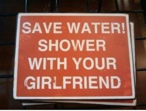 Save Water Shower With Your by Quotes About Your Quotesgram