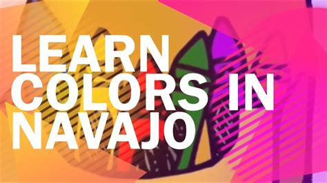 navajo colors learn how to say your basic colors in the navajo language