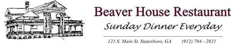 beaver house statesboro beaver house restaurant statesboro ga