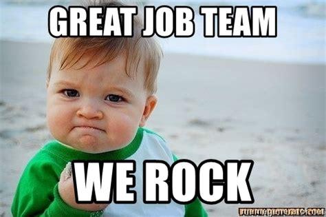 Great Job Meme - great job team we rock victory baby meme generator