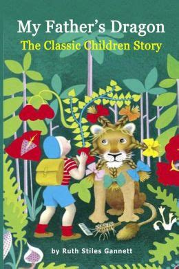 my fathers dragon 0486492834 my father s dragon the classic children story illustrated by ruth stiles gannett