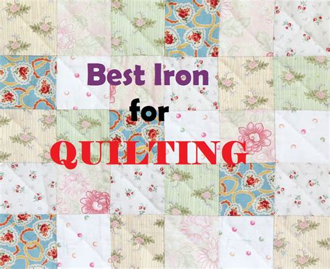 Best Iron For Quilting by Best Iron For Quilting All Things