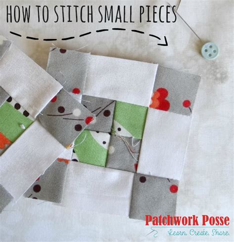 Patchwork Posse - how to stitch small pieces