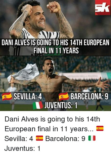 Dani Alves Meme - dani alves is going to his 14theuropean final in 11 years